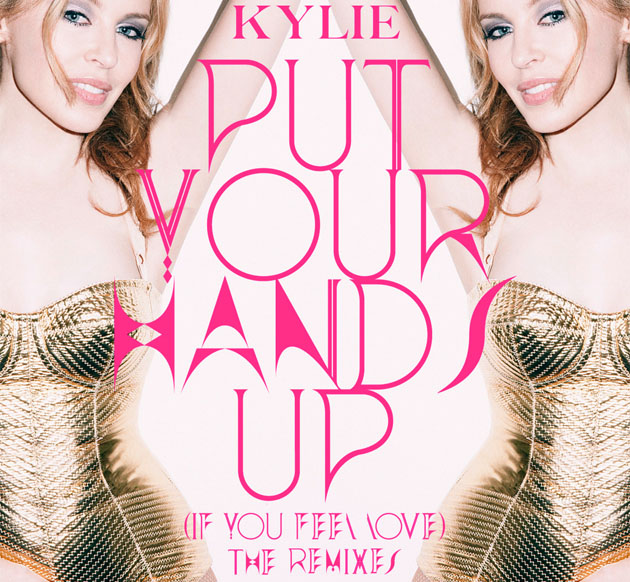 Kylie Minogue 'Put Your Hands Up' (Remixes)