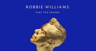 Robbie Williams anuncia nuevo álbum: 'Take The Crown'